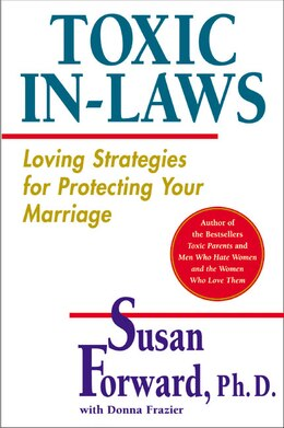 Book Toxic In-Laws: Loving Strategies for Protecting Your Marriage by Susan Forward