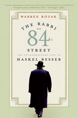 Book The Rabbi Of 84th Street: The Extraordinary Life of Haskel Besser by Warren Kozak