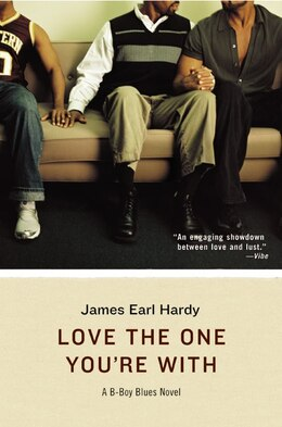 Book Love The One You're With: A B-Boy Blues Novel by James Earl Hardy