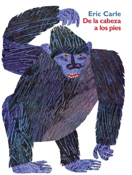 Book From Head To Toe (Spanish Edition): De la cabeza a los pies by Eric Carle