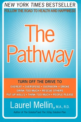 Book The Pathway: Follow the Road to Health and Happiness by Laurel Mellin