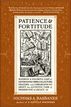 Patience & Fortitude: Wherein a Colorful Cast of Determined Book Collectors, Dealers, and…