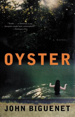 Book Oyster: A Novel by John Biguenet