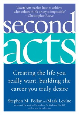 Book Second Acts: Creating the Life You Really Want, Building the Career You Truly Desire by Stephen M. Pollan