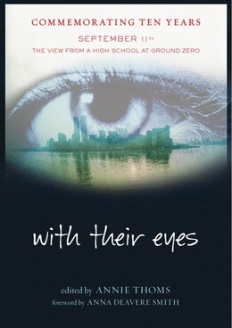 Book With Their Eyes: September 11th: The View from a High School at Ground Zero by Annie Thoms