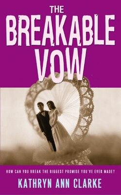 Book The Breakable Vow by Kathryn Ann Clarke