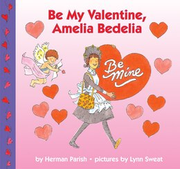Book Be My Valentine, Amelia Bedelia by Herman Parish