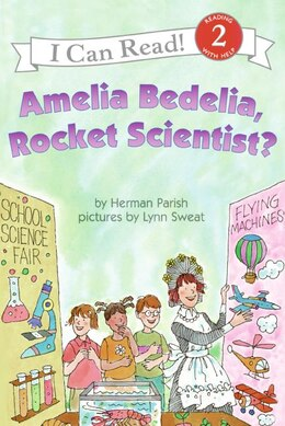 Book Amelia Bedelia, Rocket Scientist? by Herman Parish