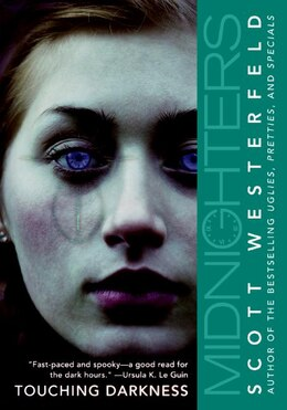 Book Midnighters #2: Touching Darkness: Touching Darkness by Scott Westerfeld