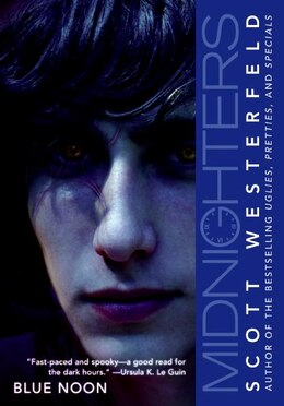 Book Midnighters #3: Blue Noon: Blue Noon by Scott Westerfeld