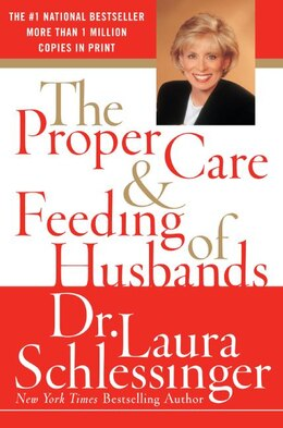 Book The Proper Care And Feeding Of Husbands: by Dr. Laura Schlessinger