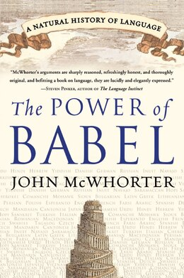 Book The Power Of Babel: A Natural History of Language by John Mcwhorter