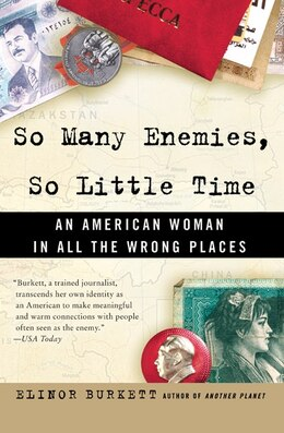 Book So Many Enemies, So Little Time: An American Woman in All the Wrong Places by Elinor Burkett