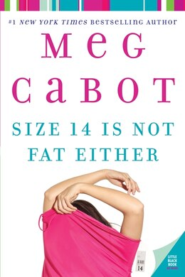 Book Size 14 Is Not Fat Either by Meg Cabot