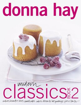 Book Modern Classics Book 2: Cookies, Biscuits & Slices, Small Cakes, Cakes, Desserts, Hot Puddings… by Donna Hay