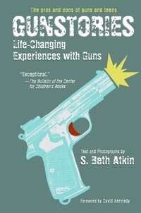 Gunstories: Life-Changing Experiences with Guns