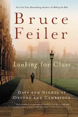 Book Looking For Class: Days and Nights at Oxford and Cambridge by Bruce Feiler