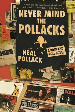Book Never Mind The Pollacks: A Rock And Roll Novel by Neal Pollack