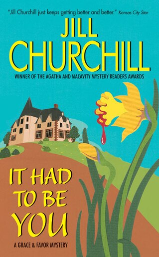 It Had To Be You: A Grace & Favor Mystery by Jill Churchill