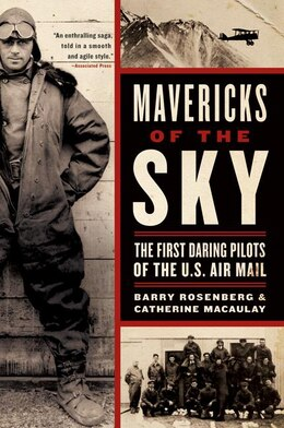 Book Mavericks Of The Sky: The First Daring Pilots of the U.S. Air Mail by Barry Rosenberg