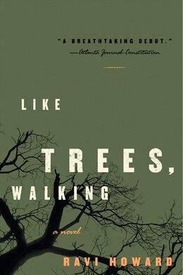 Book Like Trees, Walking: A Novel by Ravi Howard