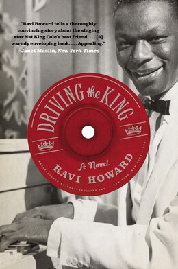 Book Driving The King: A Novel by Ravi Howard