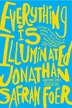 Everything Is Illuminated: A Novel by Jonathan Safran Foer