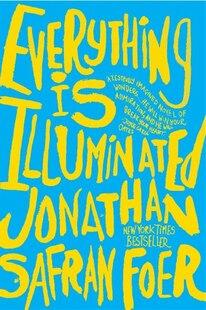 Everything Is Illuminated: A Novel