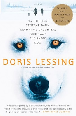 Book Story Of General Dann And Mara's Daughter, Griot And The Snow Dog: A Novel by Doris Lessing