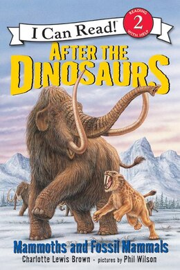 Book After The Dinosaurs: Mammoths and Fossil Mammals by Charlotte Lewis Brown