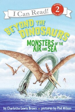 Book Beyond The Dinosaurs: Monsters of the Air and Sea by Charlotte Lewis Brown