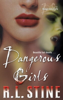 Book Dangerous Girls by R.l. Stine