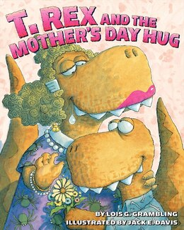 Book T. Rex and the Mother's Day Hug by Lois G. Grambling