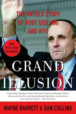 Book Grand Illusion: The Untold Story of Rudy Giuliani and 9/11 by Wayne Barrett