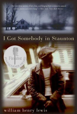 Book I Got Somebody In Staunton: Stories by William Henry Lewis