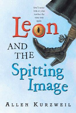 Book Leon and the Spitting Image by Allen Kurzweil
