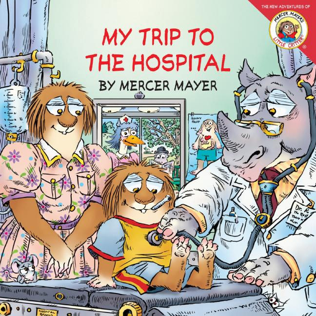 Book Little Critter: My Trip To The Hospital: My Trip To The Hospital by Mercer Mayer