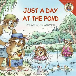 Book Little Critter: Just A Day At The Pond: Just A Day At The Pond by Mercer Mayer