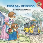 Little Critter: First Day Of School: First Day Of School