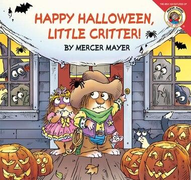 Little Critter: Happy Halloween, Little Critter!: Happy Halloween Little Critter! by Mercer Mayer