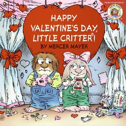 Book Little Critter: Happy Valentine's Day, Little Critter!: Happy Valentine's Day Little Critter! by Mercer Mayer