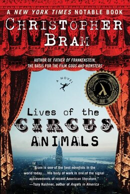 Book Lives Of The Circus Animals: A Novel by Christopher Bram
