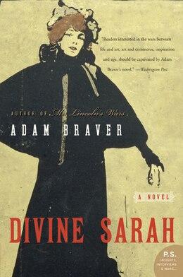 Book Divine Sarah: A Novel by Adam Braver