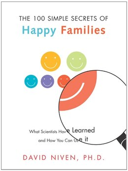 Book 100 Simple Secrets Of Happy Families: What Scientists Have Learned and How You Can Use It by David, Phd Niven