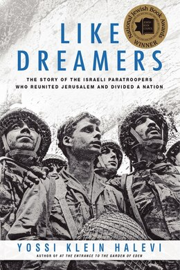 Book Like Dreamers: The Story Of The Israeli Paratroopers Who Reunited Jerusalem And Divided A Nation by Yossi Klein Halevi