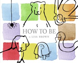 Book How to Be by Lisa Brown