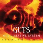 Guts: Our Digestive System