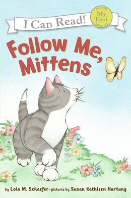 Book Follow Me, Mittens by Lola M. Schaefer