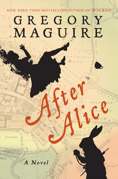After Alice: A Novel by Gregory Maguire