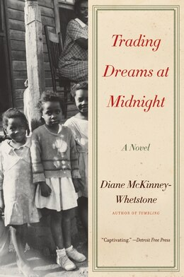 Book Trading Dreams At Midnight: A Novel by Diane McKinney-Whetstone